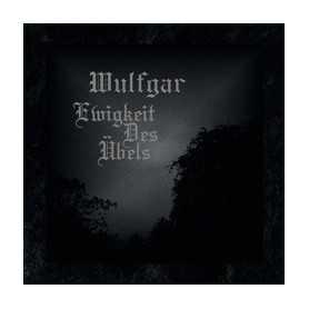 WULFGAR - Ewigkeit Des Ubels . CD