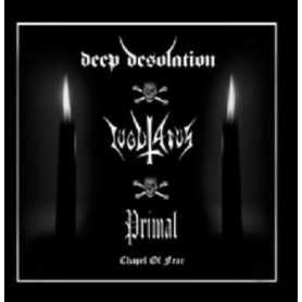PRIMAL / IUGULATUS / DEEP DESOLATION - Chapel of Fear . CD