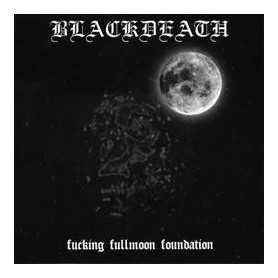 BLACKDEATH - Fucking Fullmoon Foundation . CD