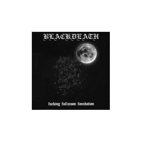 BLACKDEATH - Fucking Fullmoon Foundation . CD