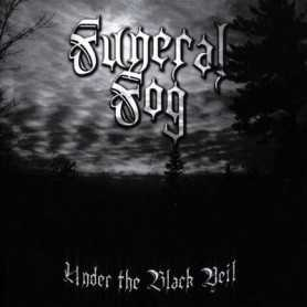 FUNERAL FOG - Under The Black Veil . CD