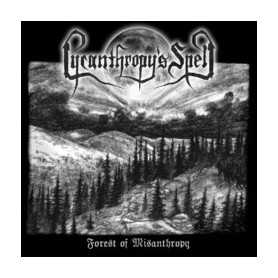 LYCANTHROPY'S SPELL - Forest of Misanthropy . CD