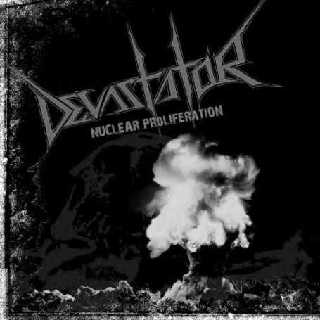 DEVASTATOR - Nuclear Proliferation . CD