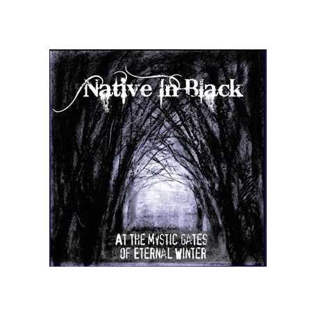 NATIVE IN BLACK - At The Mystic Gates Of Eternal Winter . CD