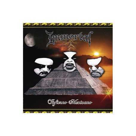 IMMORTAL - Infierno Mexicano . CD