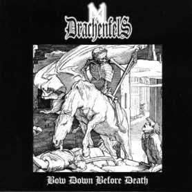 DRACHENFELS - Bow Down Before Death . CD