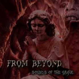 FROM BEYOND - Sounds of the Grave . CD