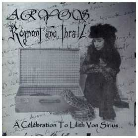 ARYOS / REGNANT AND THRALL - A Celebration to Lilith