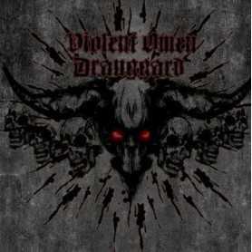 DRAUGGARD / VIOLENT OMEN - Split S/T