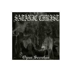SATANIC CHRIST - Opus Secretus . CD