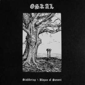 OSKAL - Stahlkrieg / Blazes of Sunset