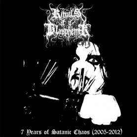 RITUALS OF A BLASPHEMER - 7 Years of Satanic Chaos