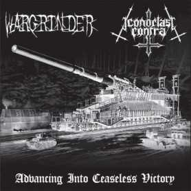 WARGRINDER / ICONOCLAST CONTRA - Advancing Into Ceaseless Victory