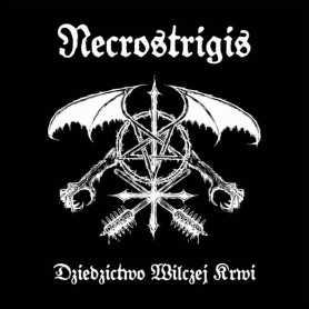 NECROSTRIGIS - Dziedzictwo Wilczej Krwi