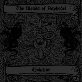 THE MEADS OF ASPHODEL / TJOLGTJAR - Taste the Divine Wrath