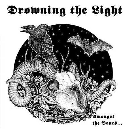 DROWNING THE LIGHT - Amongst the Bones...