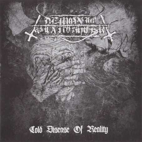 DEMONIC SLAUGHTER - Cold Disease of Reality . CD