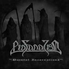 PROFANATISM - Painful Incarnations