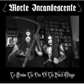MORTE INCANDESCENTE - To Praise The One Of Black Wings