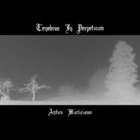 TENEBRAE IN PERPETUUM - Antico Misticismo
