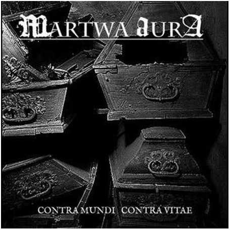 MARTWA AURA - Contra Mundi Contra Vitae