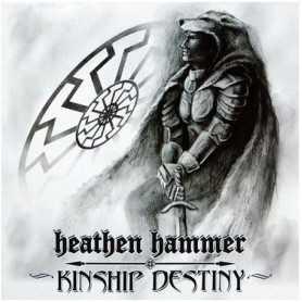 HEATHEN HAMMER - Kinship Destiny