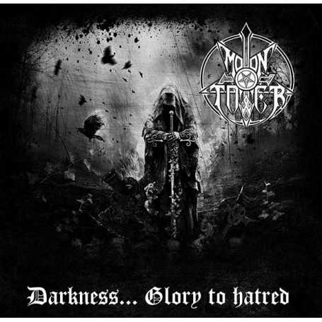MOONTOWER - Darkness... Glory to Hatred