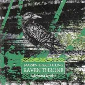 MASSENHINRICHTUNG / RAVEN THRONE - Adzinota Kruka