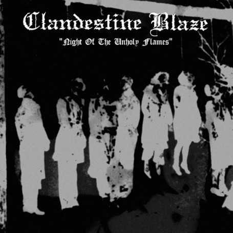 CLANDESTINE BLAZE - Night Of The Unholy Flames