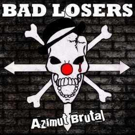Bad Losers - Azimut Brutal