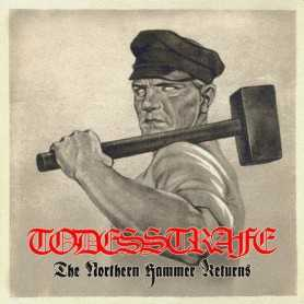 TODESSTRAFE - The Northern Hammer Returns