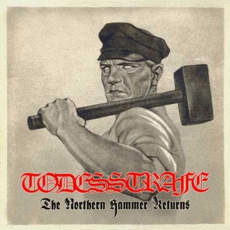 TODESSTRAFE - The Northern Hammer Returns
