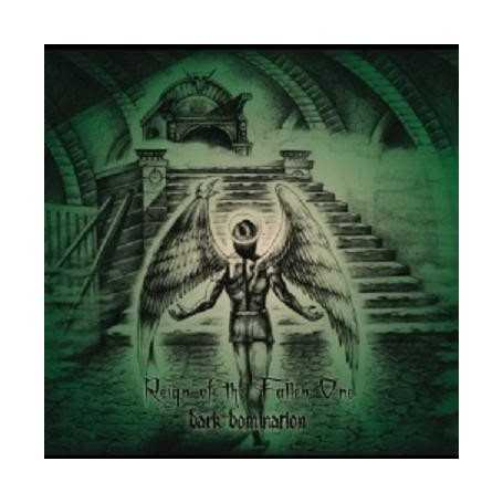 DARK DOMINATION - Reign of the Fallen One . CD