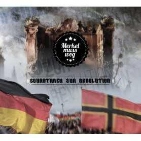 MERKEL MUSS WEG - Soundtrack zur Revolution