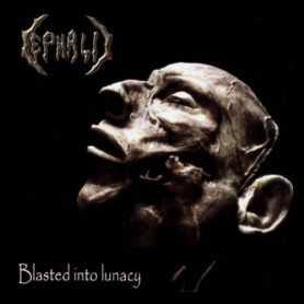 Cephalic - Blasted Into Lunacy