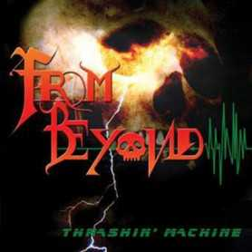 From Beyond - Thrashin' Machine