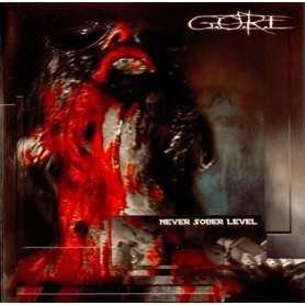 G.O.R.E - Never Sober Level