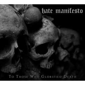 HATE MANIFESTO - To Those Who Glorified Death
