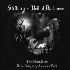 STRIBORG / VEIL OF DARKNESS - Cold Winter Moon / In the Valley of the Shadow of Death . CD