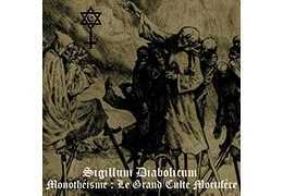 SIGILLUM DIABOLICUM - Monothéisme : Le Grand Culte Mortifère . CD